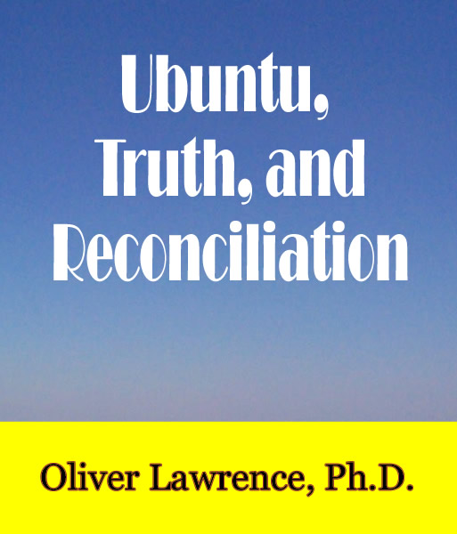 Ubuntu, Truth and Reconciliation by Oliver Lawrence